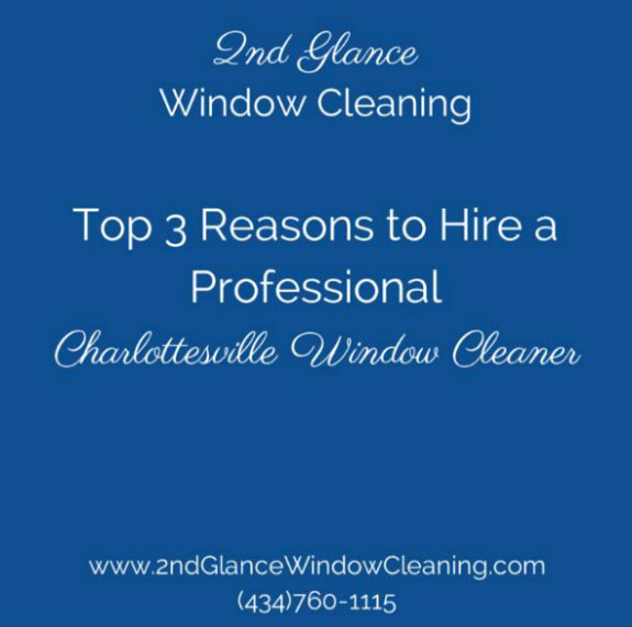 Charlottesville Window Cleaners - 3 Reasons to Hire Professionals